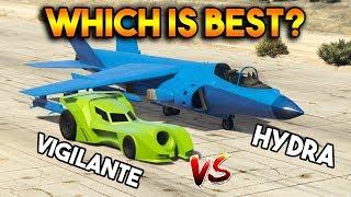 GTA 5 ONLINE : VIGILANTE VS HYDRA (WHICH IS BEST?)