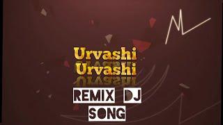 Urvashi Urvashi remix video song 2018 - 💌⭐