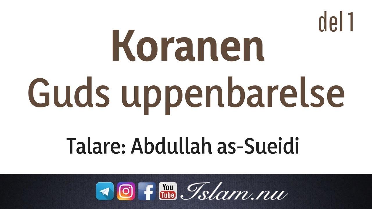 Koranen är Guds uppenbarelse   del 1   Abdullah as-Sueidi
