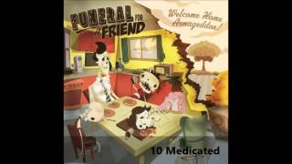 Funeral For A Friend - Medicated (Welcome Home Armageddon 2011) CD Quality