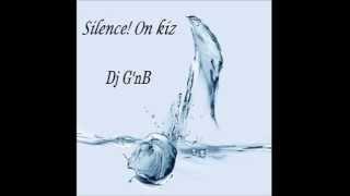 Silence on kiz by Dj G'nB