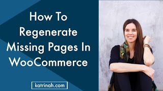 How To Regenerate Missing WooCommerce Pages