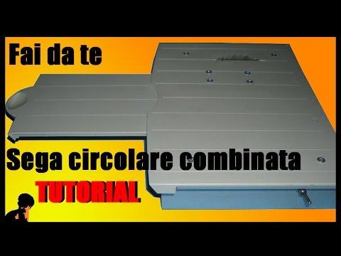 Sega circolare combinata fai da te tutorial youtube for Banco da falegname progetto