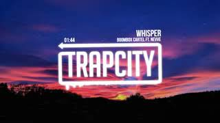 Trap City Boombox Cartel Whisper ft Nevve jn8uFTjDAgw