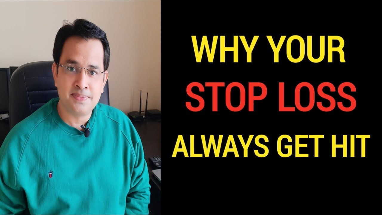 Why your STOP LOSS always get hit