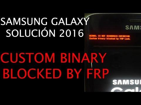 How to fix Error Custom Binary Blocked By FRP Lock - All Samsung Phones 2016.