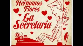Los Hermanos Flores - La Secretaria (Empresarios Dubplate Especial)