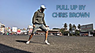 PULL UP BY Dance Choreography By HRITHIK GUPTA | Chris Brown feat