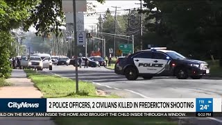 2 police officers, 2 civilians killed in Fredericton shooting