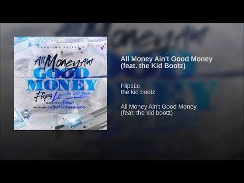 All Money Ain't Good Money (feat. the Kid Bootz)