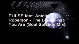 Pulse feat. Antoinette Roberson - The Lover That You Are (Soul Solution Mix)