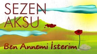 Sezen Aksu -  Ben Annemi İsterim (Lyrics I Şarkı Sözleri)