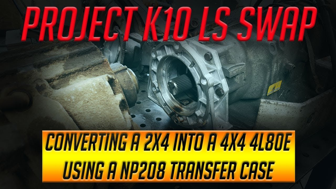 1984 Chevy K10 LS Swap Project Part 3 (Mating The 2x4 4L80E to the NP208  Transfer Case)
