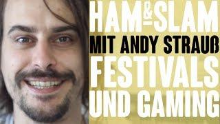 HAM & SLAM #12 mit Andy Strauß – Festivals und Gaming