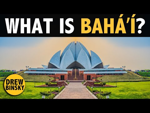 WHAT IS BAHAI? (World's Newest Major Religion)