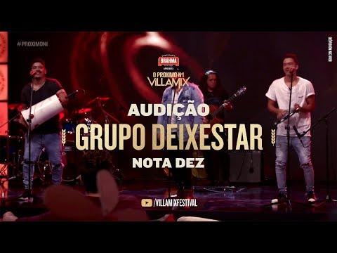 Grupo Deixestar – Nota 10 ProximoN1 VillaMix – Audição