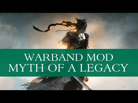 The Myth of a Legacy (Warband Mod - Special Feature) - Part 1