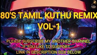 Tamil 80's Remix Dance Hits VOL-1 / 320KBPS /Tamil Old Remix Kuthu Songs/Tamil Long Drive MP3song