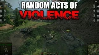 World of Tanks - Random Acts of Violence 6