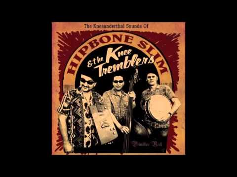 Hipbone Slim & The Knee Tremblers - Camel Neck