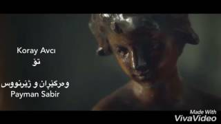 Koray Avci تۆ Sen Kurdish Subtitle Youtube