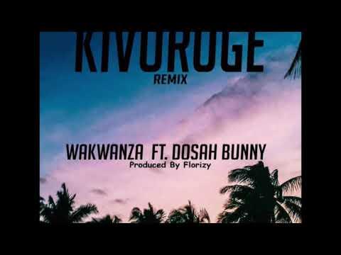 Wakwanza  Kivuruge remix ft Dosah bunny