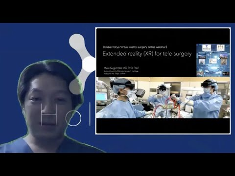 "【""Extended reality for tele-surgery"" @ Dubai-Tokyo XR surgery online webinar  2020】"