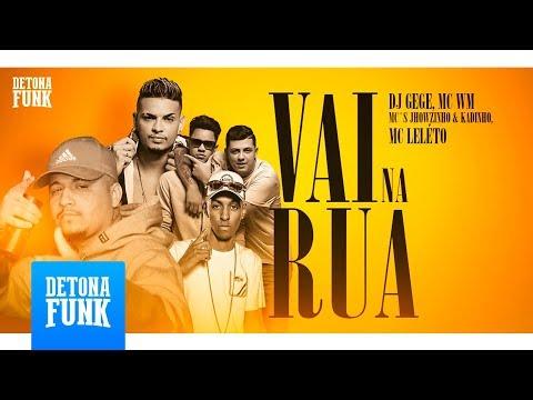 MC WM, MCs Jhowzinho e Kadinho e MC Leléto - Vai na Rua (DJ Gege, Will O Cria e Leléto)