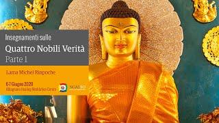 CELEBRAZIONE DEL VESAK – Insegnamenti sulle Quattro Nobili Verità con Lama Michel Rinpoche  – 6 / 7 Giugno 2020
