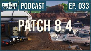 Ep. 033 - Patch 8.4 - The Fortnite Update - Fortnite Battle Royale Podcast