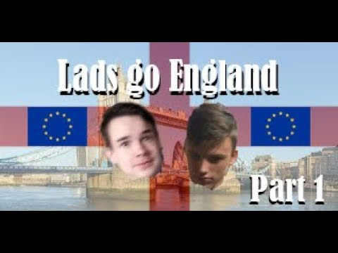 Lads Go England | Travel Vlog | London Part 1