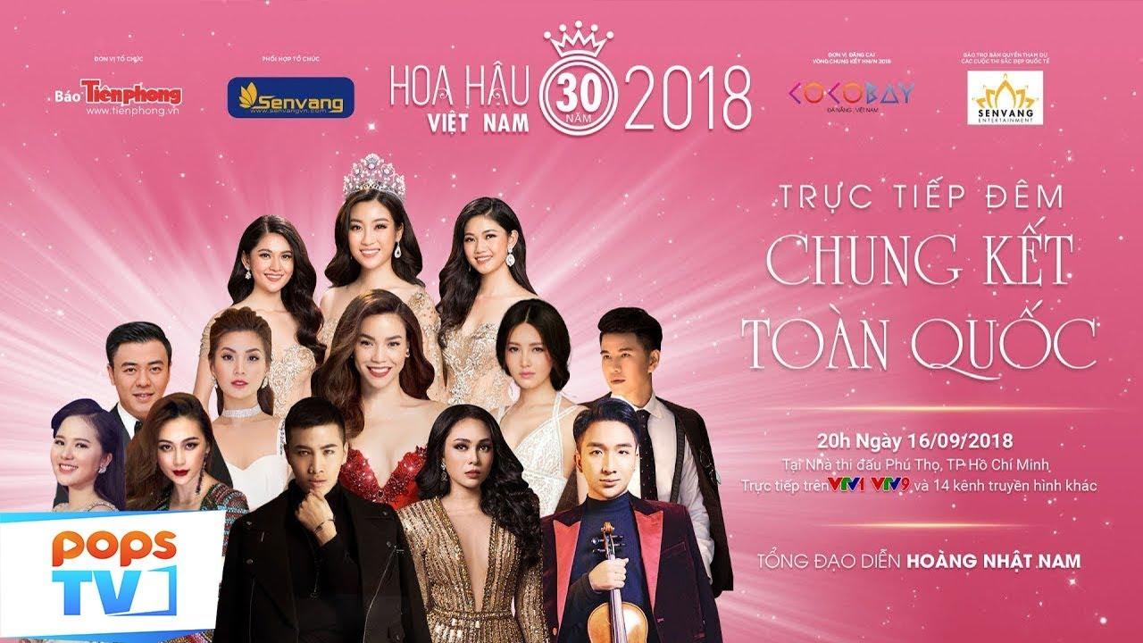 Trực Tiếp Đêm Chung Kết Cuộc Thi Hoa Hậu Việt Nam 2018 – Ngày 16/09/2018