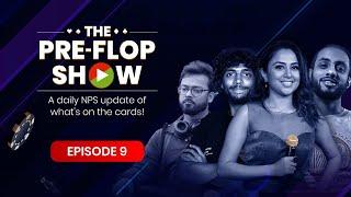 The Pre-Flop Show ft. Sanat, Ridhima, Goindi \u0026 Sriram   Episode #9   National Poker Series