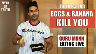 Does Eating Eggs  Banana together KILL youSERIOUSLY Guru Mann Eating Live