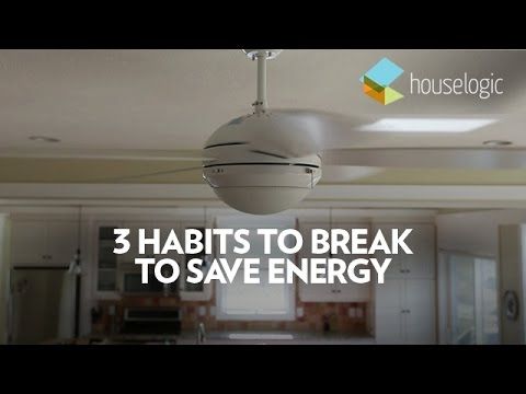 3 Habits To Break To Save Energy