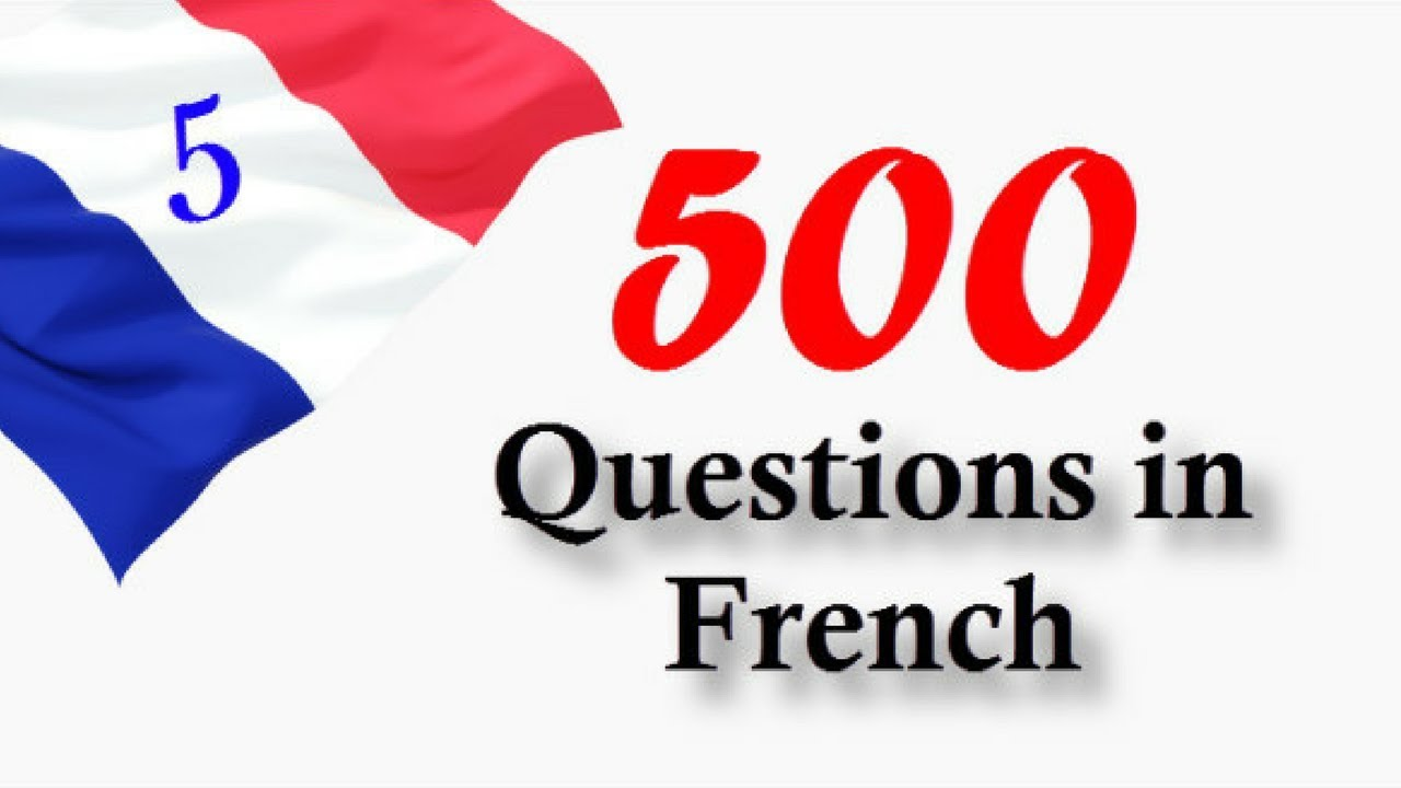 Top 500 Questions in French │ Part 5 │100 Questions