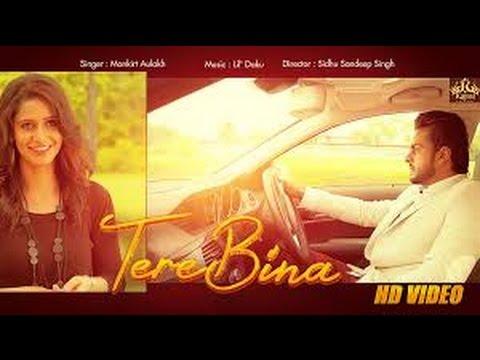 Tere Bina | Mankirt Aulakh ( FULL SONG )| feat. Smayra | Latest Punjabi Songs