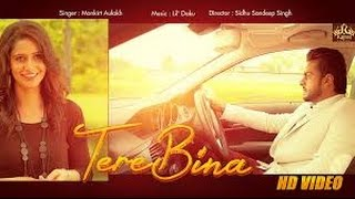Tere Bina | Mankirt Aulakh ( FULL SONG )| feat. Smayra | Latest Punjabi Songs