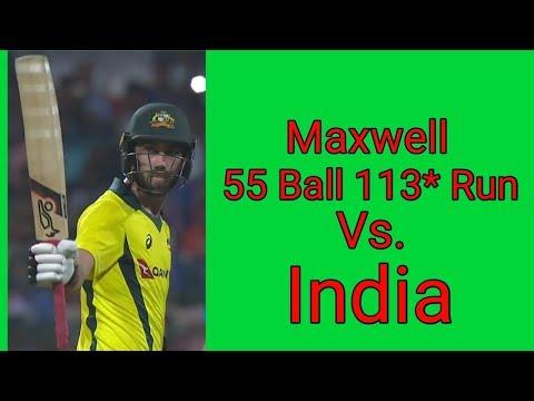 Maxwell 55 ball 113* run vs India 2019 || Australia tour of India 2019