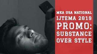 MKA USA National Ijtema 2019 Promo: Substance Over Style