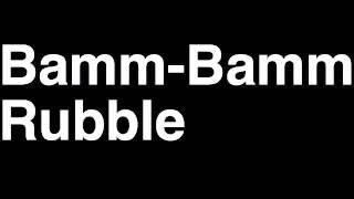How to Pronounce Bamm-Bamm Rubble The Flintstones TV Show Runforthecube