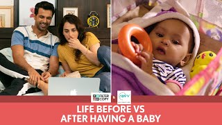 FilterCopy | Life: Before Vs. After Having A Baby | Ft. Anuj Sachdeva and Kashmira Irani