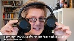 Sony MDR 1000X Kopfhörer Test Fazit nach 2 Wochen
