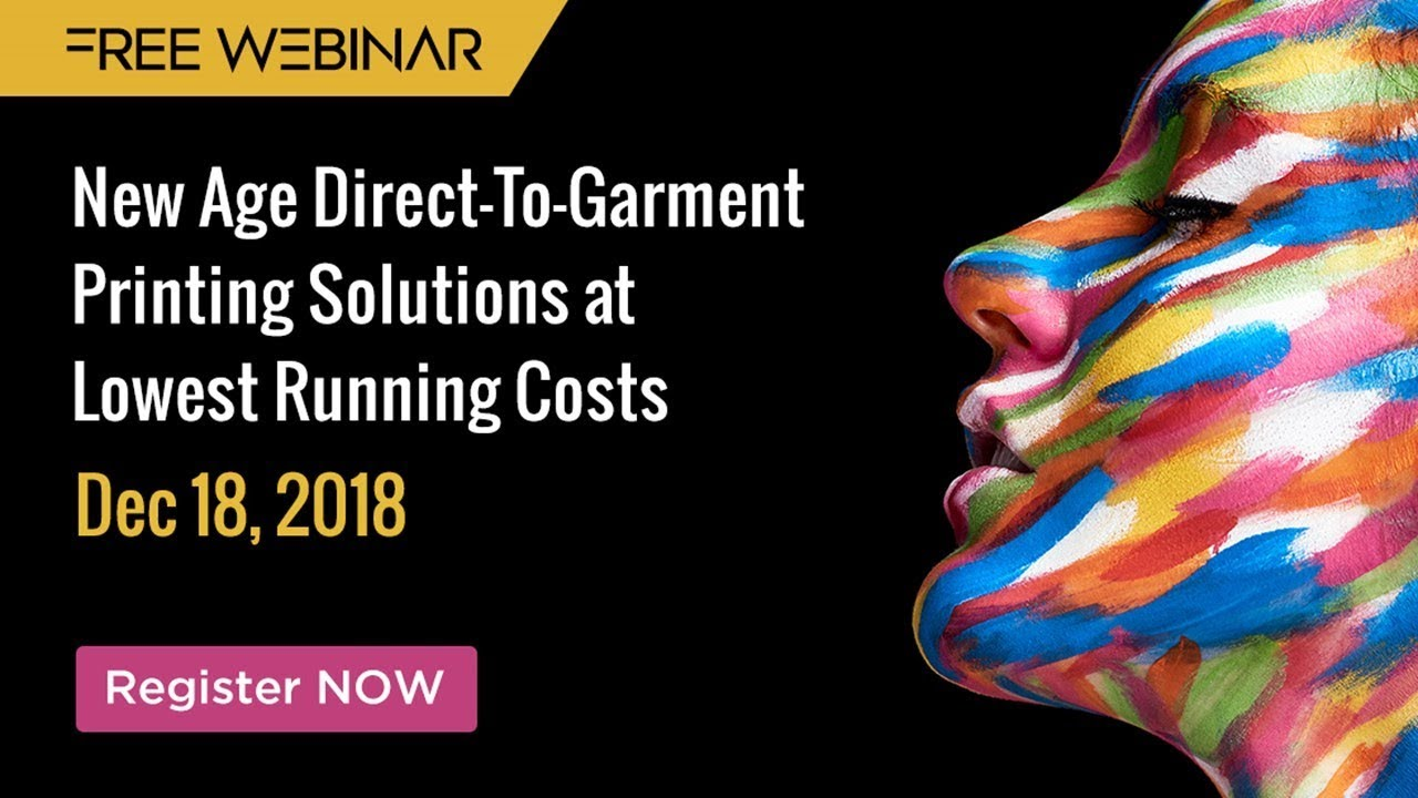 Full Webinar - New Age Direct-To-Garment Printing Solutions at Lowest Running Costs