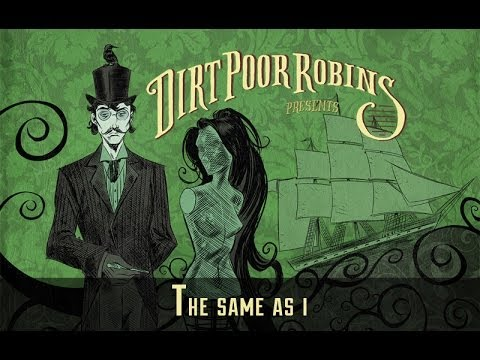 Dirt Poor Robins - The Same as I (Official Audio)
