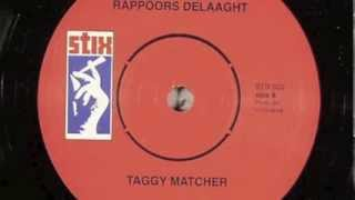 Taggy Matcher - Rappoors Delaaght