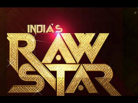 India's Raw Star First Episode Full Episode 24 August 2014