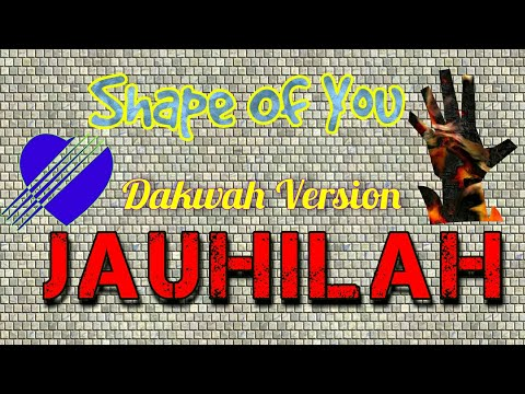 JAUHILAH-(Shape Of You Dakwah Cover By The 4AITH)-Animated Lyric