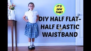 HOW TO SEW A CUTE SCHOOL UNIFORM,  HALF FLAT HALF ELASTIC WAISTBAND