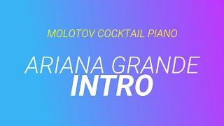 Intro - Ariana Grande (tribute cover by Molotov Cocktail Piano)